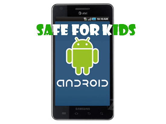 How to make your Android Phone Safe for Kids