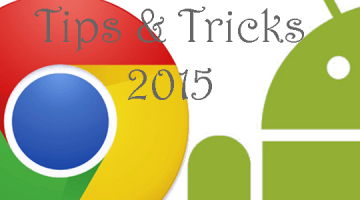 Chrome for Android tips 2015