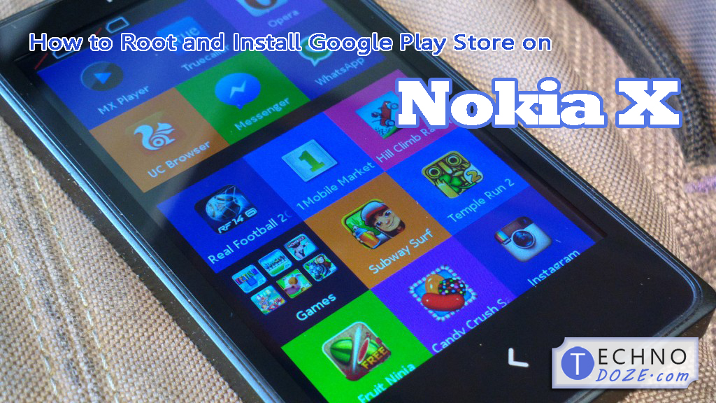 How to root & install Google Play on your Nokia X, X+ and XL