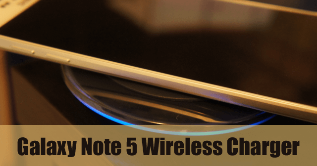Wireless Charger for Samsung Galaxy Note 5