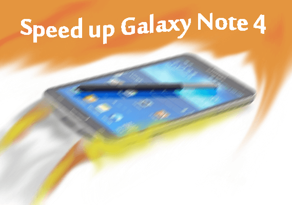 How to make Galaxy Note 4 Super Fast