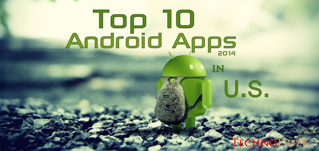 Top 10 Most Popular Android Apps in U.S. for 2015