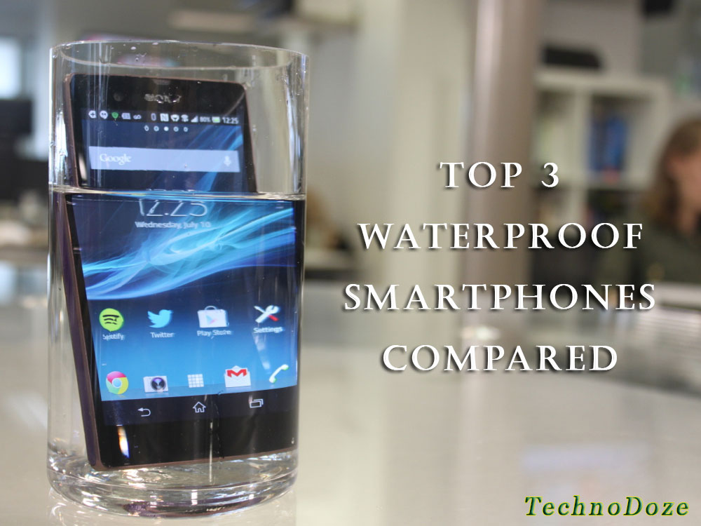 Top 3 Waterproof Smartphones Compared