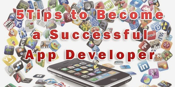 5 tips to become a successful app developer (Android, iOS, Blackberry, Windows Phone, ...)