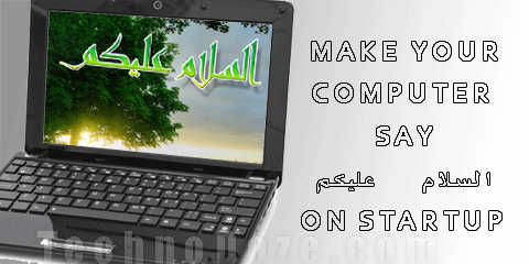 "Make your computer say ""Assalamu Alikum"" on startup"