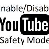 youtube safety enable disable